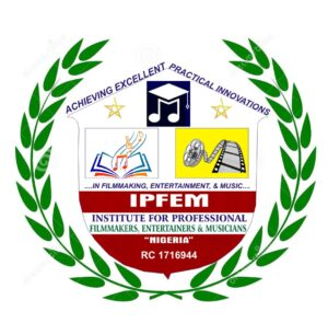 """To The Institute For Professional Filmmakers, Entertainers And Musicians """"Nigeria"""" IPFEM"""